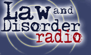 Law and Disorder Radio Show logo